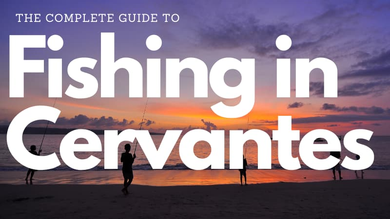 """Purple and orange sunset with silhouettes of five people fishing. The white text overlaid reads """"The Complete Guide to Fishing in Cervantes"""""""